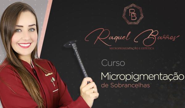 Curso Micropigmentação Sobrancelhas Raquel Barros